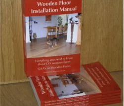 Wooden Floor Installation Manual - everything you need to know about DIY wooden floors